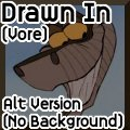 Drawn In (no music)