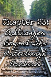 Chapter 23: A Stranger Beyond The Arlesburgh Harbour