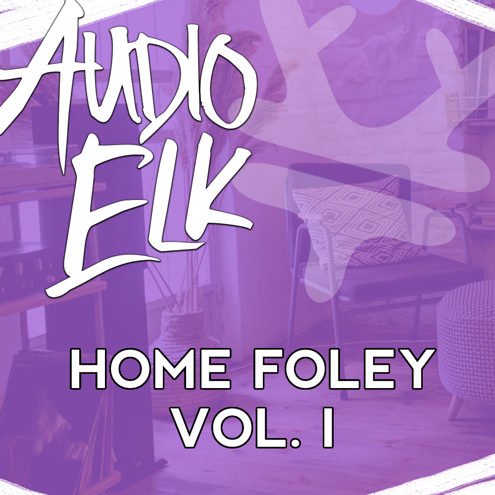 Audio Elk Home Foley Vol. 1   Now Available!