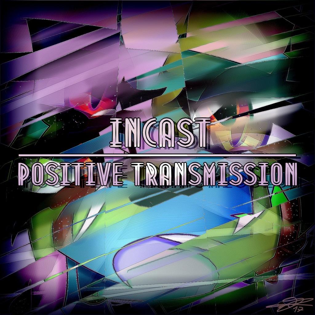Incast - Positive Transmission
