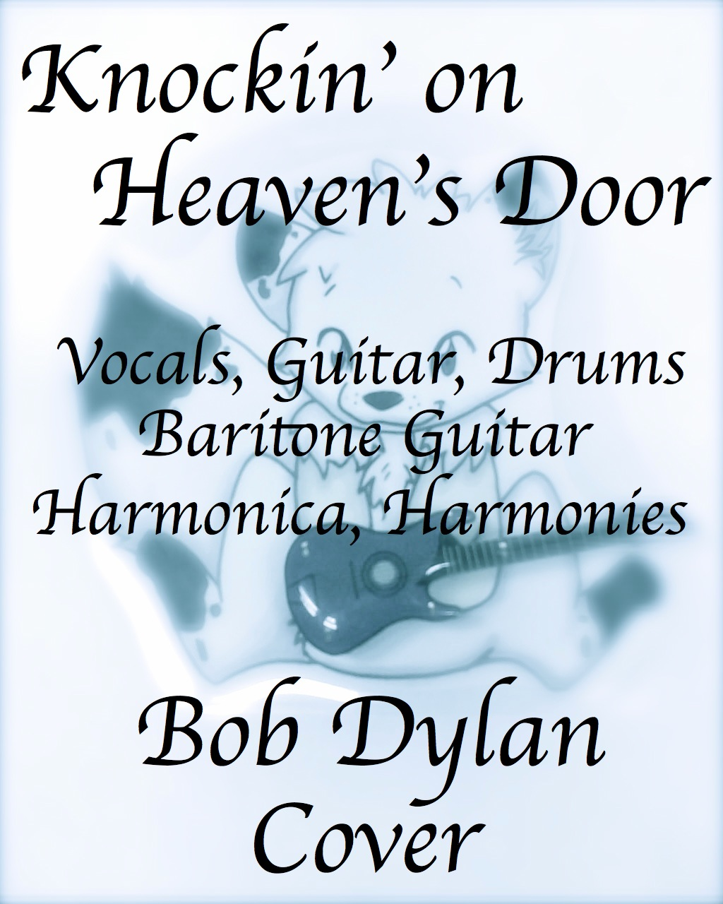 Knockin on Heaven's Door, Bob Dylan Cover