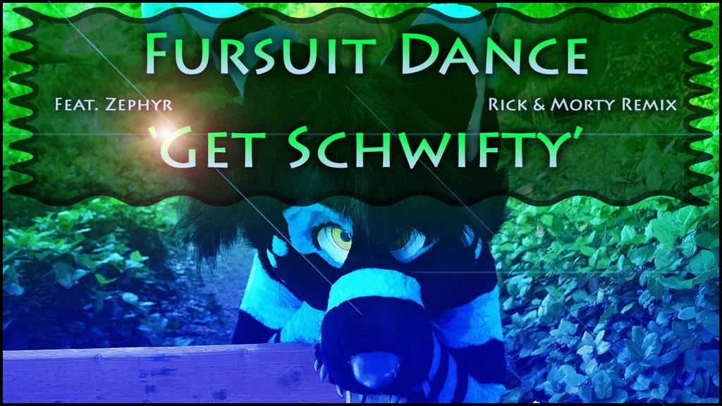 Fursuit Dance / Zephyr / 'Get Schwifty' - Rick & Morty Remix //