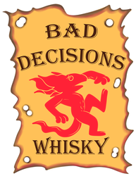 Bad Decisions 4/3 - Bonus DLC - Bad Decisions Whisky