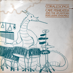 [LP sleeve commission] Caye Fisheater and the Atlantean Percussive Ensemble - Coralesongs