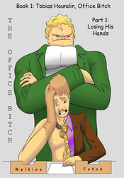 TOB P1C1: Tobias 'Toby' Houdin, Office Bitch. Losing His Hands