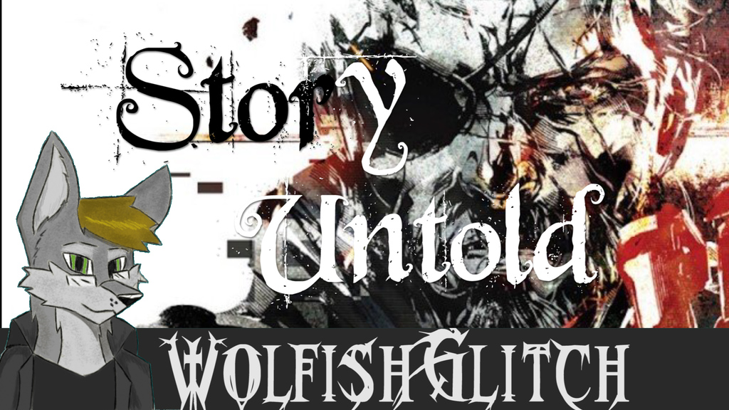 Most recent image: WolfishGlitch - Story Untold