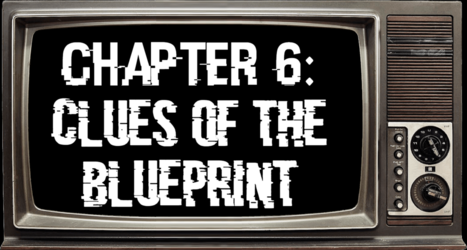 Chapter 6: Clues of The Blueprint