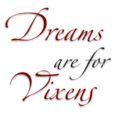 Dreams Are For Vixens