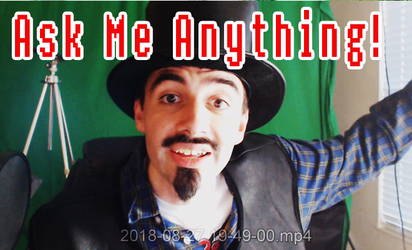 ASk Me Anything FAQ VIDEO In The Works