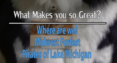 What Makes You So Great - Midwest Furfest Pirates of Lake Michigan 4 - Where Are We