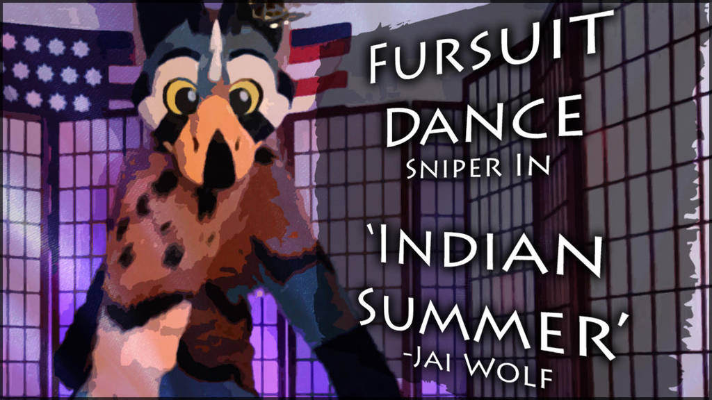 Fursuit Dance / Sniper / 'Indian Summer' //