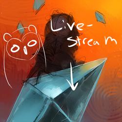 Livestreaming! [closed]