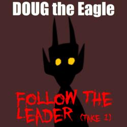 Follow the Leader (take 1)