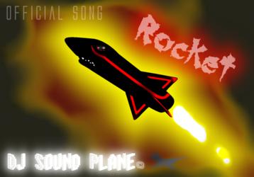 Dj Sound Plane - Rocket (Official Song) ©