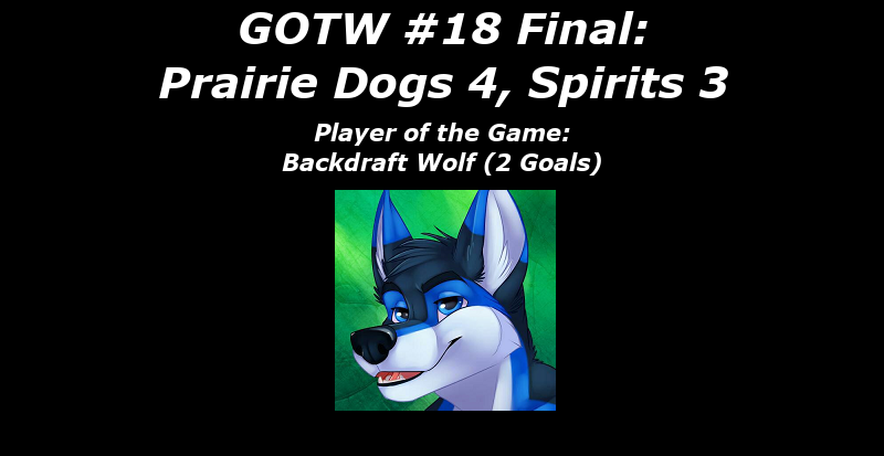 FHL Season 7 GOTW #18 FINAL: Prairie Dogs 4, Spirits 3
