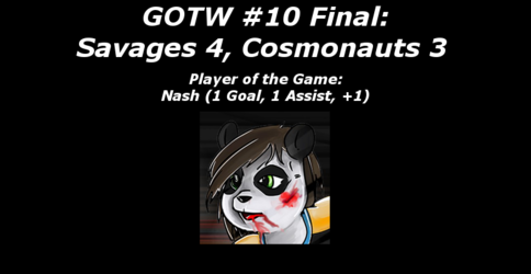FHL Season 7 GOTW #10 Final: Savages 4, Cosmonauts 3