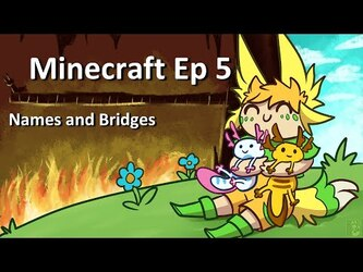 Uluri Plays Minecraft Ep 5 - We Have Names and a Bridge