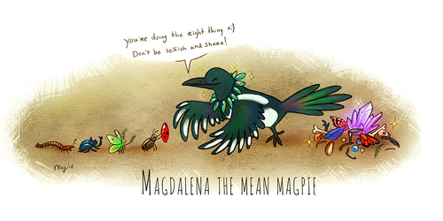 Magdalena the Mean Magpie