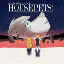 The End of Housepets!