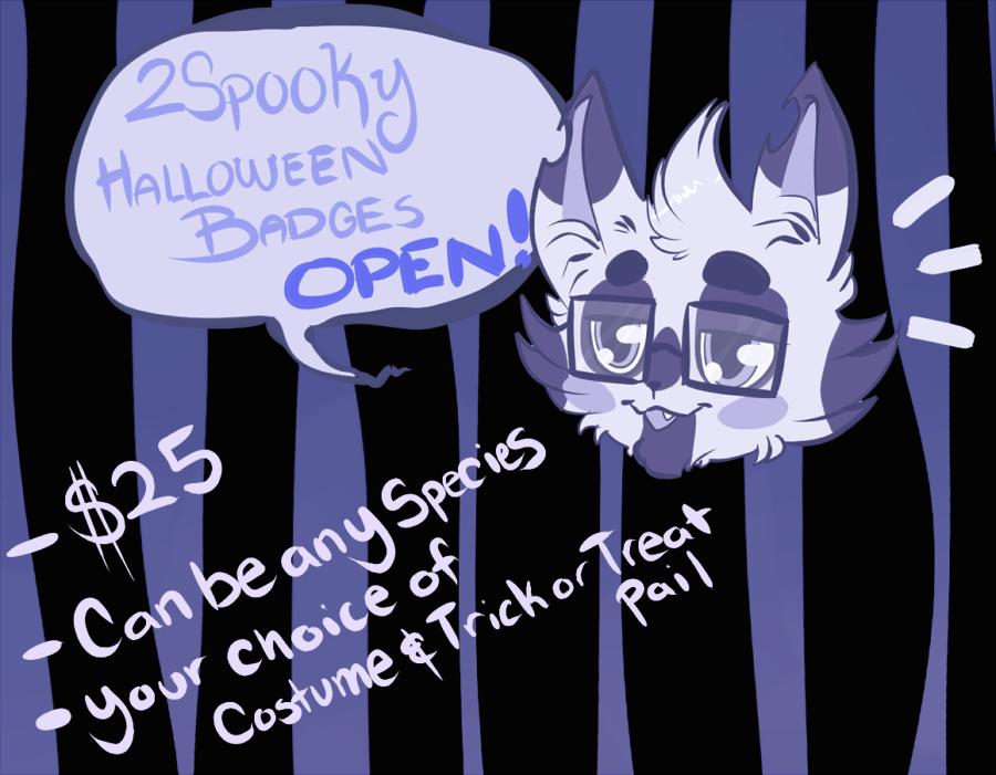 2Spooky Halloween Badges-NOW OPEN