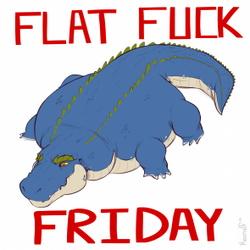Flat Fuck Friday