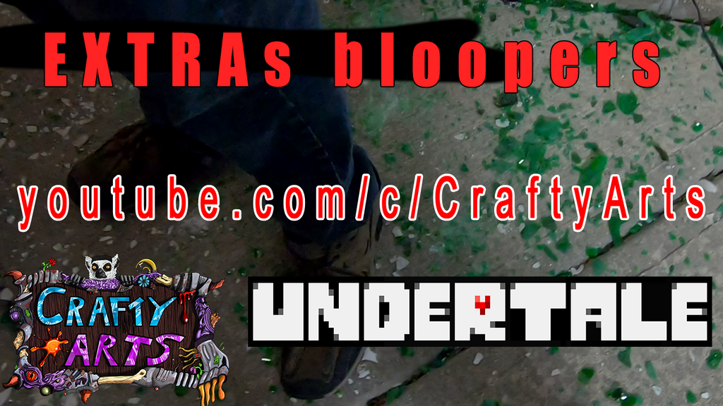 Undertale Bloopers Extras for CraftyArts VIDEO