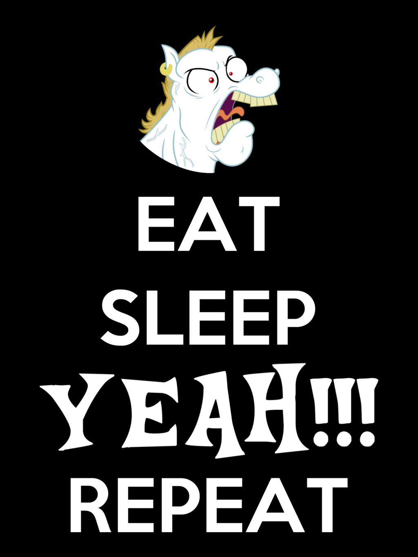 Eat, Sleep, YEAH, Repeat