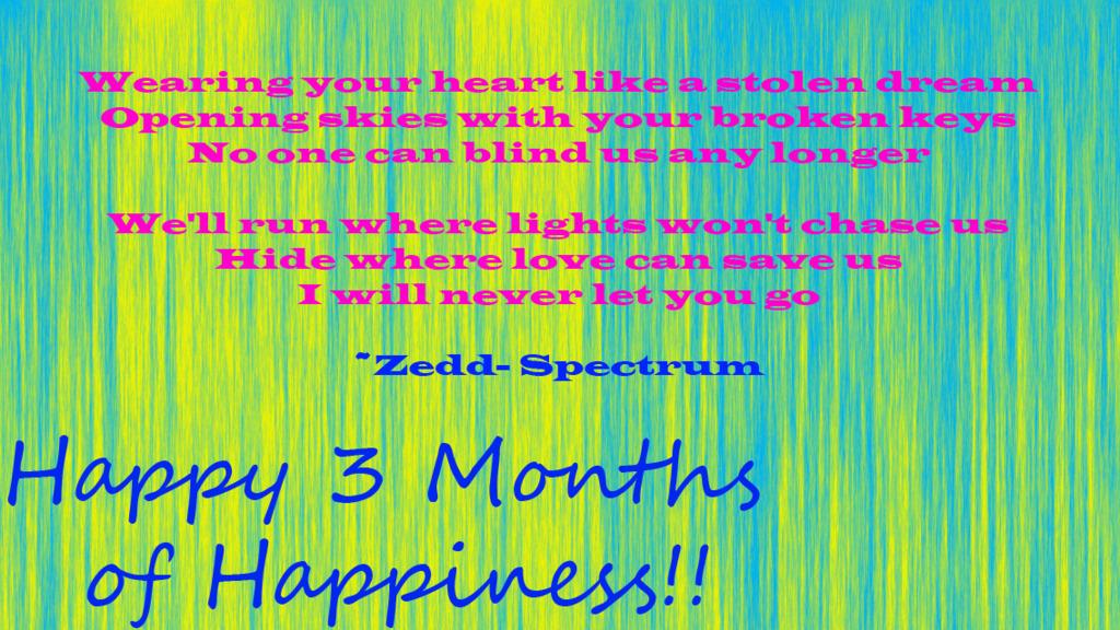 HAPPY 3 MONTHS BABE!!