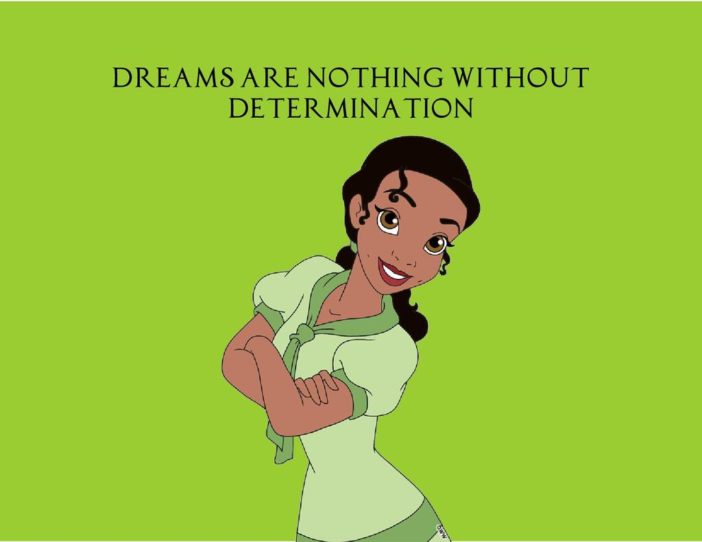 Tiana Dreams are nothing