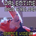 Valentine - Save And Reload [Dance Video/Video Commission]