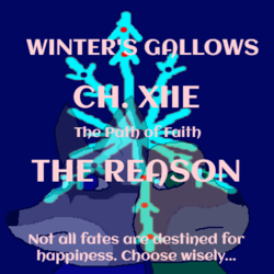 Winter's Gallows- Chapter 12E- The Reason