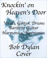 Knockin on Heaven's Door, Bob Dylan Cover