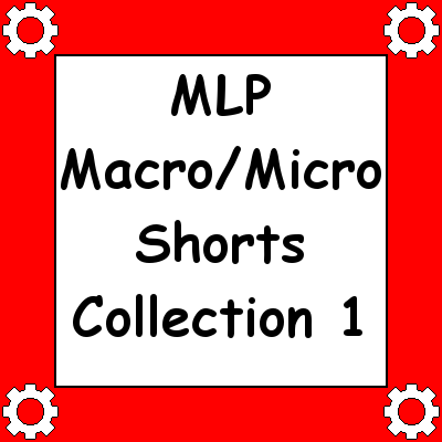 Most recent image: MLP Macro/Micro Shorts Collection 1