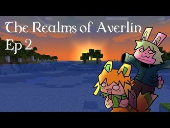 The Realms of Averlin Ep 2