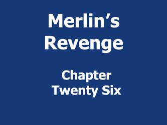 Merlin's Revenge Chapter 26