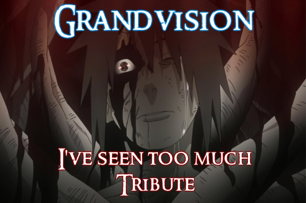 Most recent image: Naruto - I've Seen Too Much Tribute
