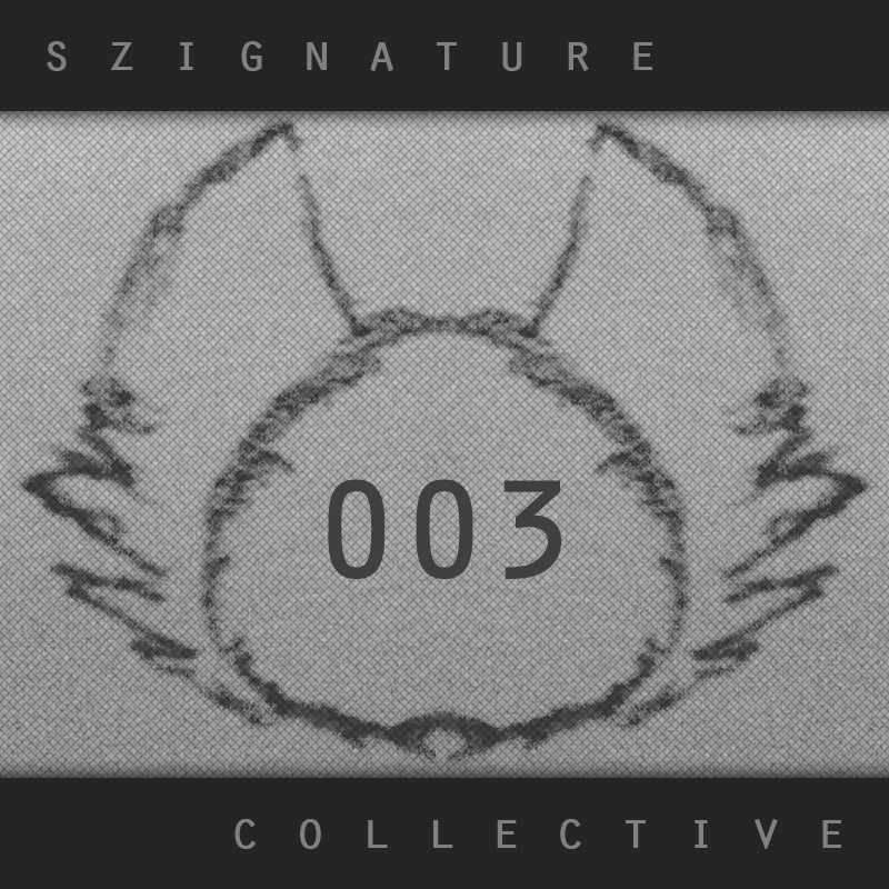 The Szignature Collective :: 003