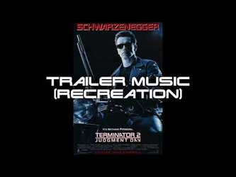 Terminator 2 - Trailer Music (Recreation)