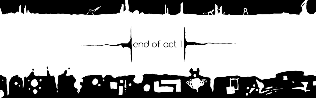 [026] End of Act One